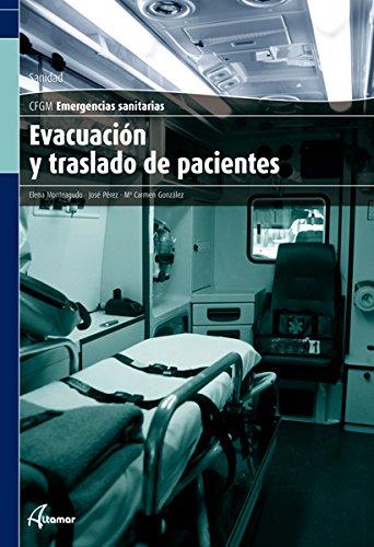 Evacuación y traslado de pacientes (CFGM EMERGENCIAS SANITARIAS) por José Pérez, Carmen González Elena Monteagudo