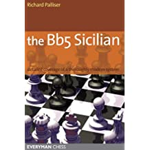 The Bb5 Sicilian: A Dynamic and Hypermodern Opening System for Black: Detailed Coverage of a Thoroughly Modern System (Everyman Chess)