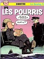 Le Goulag, tome 5 - Les Pourris de Dimitri