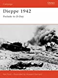 Dieppe 1942: Prelude to D-Day: Combined Operations Catastrophe (Campaign)