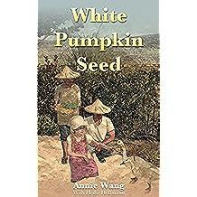 White Pumpkin Seed (English Edition)