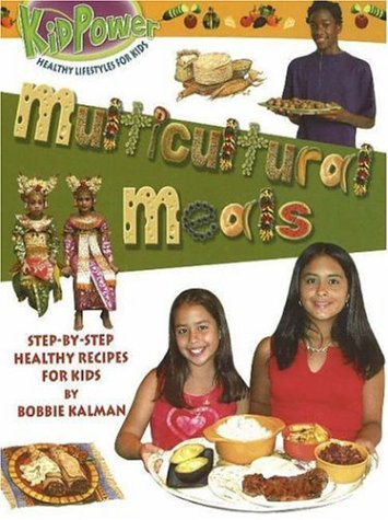 multicultural-meals-step-by-step-healthy-recipes-for-kids-kid-power