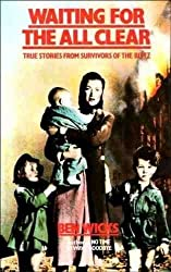 Waiting for the All Clear: True Stories from Survivors of the Blitz