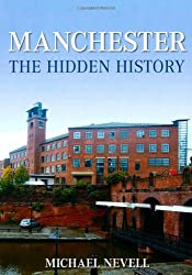 Manchester The Hidden History