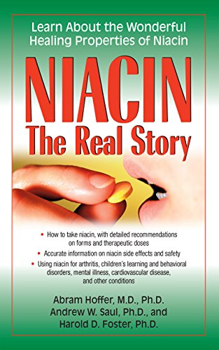 Niacin: The Real Story: Learn about the Wonderful Healing Properties of Niacin (English