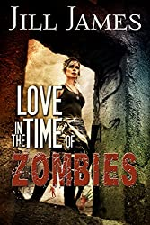 Love in the Time of Zombies (English Edition)