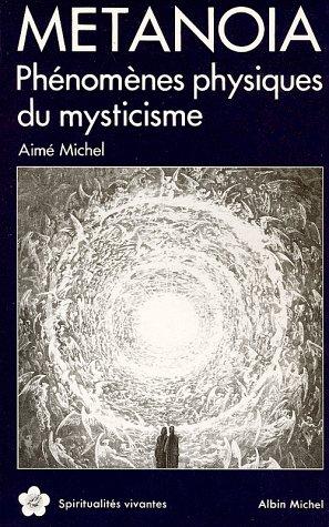 Métanoia. Phénomènes physiques du mysticisme