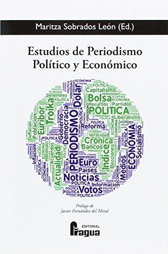 Estudios de Periodismo Político y Económico (Fragua Comunicación) por Maritza SOBRADOS LEON