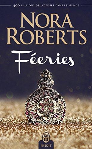 Féeries (L'Intégrale) (J'ai lu t. 11840) par Nora Roberts
