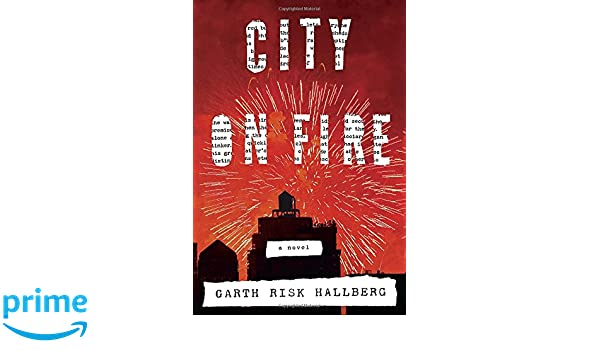 City On Fire A Novel AmazonDe Garth Risk Hallberg