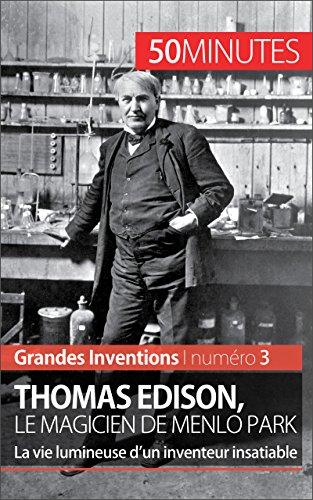 Thomas Edison, le magicien de Menlo Park: La vie lumineuse d'un inventeur insatiable (Grandes Inventions t. 3)