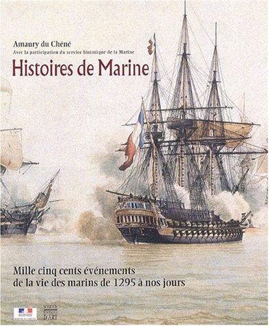 Histoires de Marine : Mille cinq cents événements de la vie des marins de 1295 à nos jours