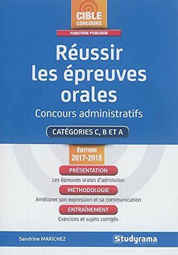 Réussir les épreuves orales : Concours administratifs Catégories  C, B et A