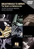 Frank, Dave: BREAKTHROUGH TO IMPROV: THE SECRETS OF IMPROVISATION - 15 Steps to Musical Freedom for All Musicians (DVD)