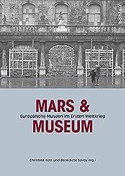 Mars und Museum: Europäische Museen im Ersten Weltkrieg
