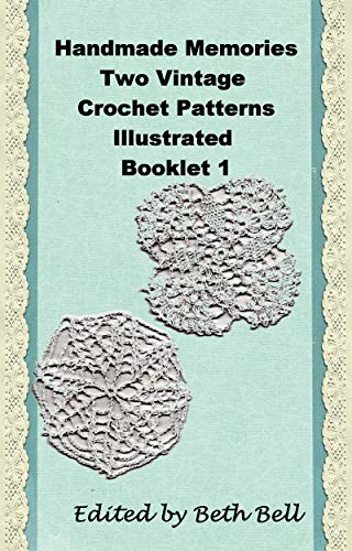Handmade Memories, Two Vintage Crochet Patterns, Illustrated Booklet 1 (English Edition) -