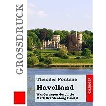 Havelland (Großdruck): Wanderungen durch die Mark Brandenburg Band 3