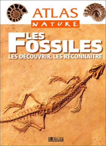 Les Fossiles. Les dcouvrir, les reconnatre - Atlas nature