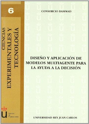Diseño Y Aplicación De Modelos Multiagente Para La Ayuda A La Decisión por Consorcio DAMMAD