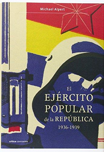 El Ejército Popular de la República, 1936-1939 (Contrastes) por Michael Alpert