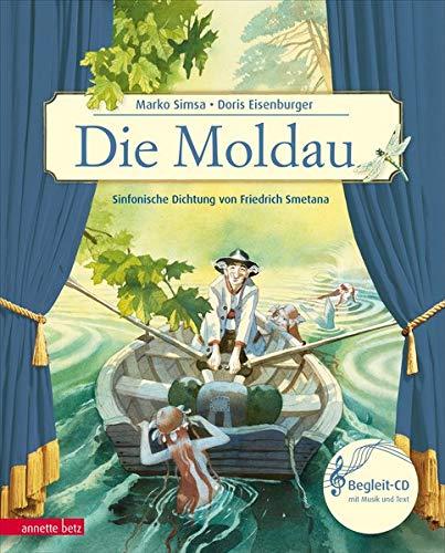 Die Moldau: Die sinfonische Dichtung von Friedrich Smetana (Das musikalische Bilderbuch)