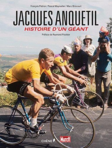 Jacques Anquetil, l'histoire d'un géant par Pascal Meynadier