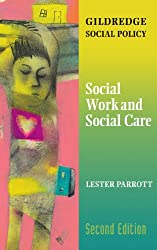 Social Work and Social Care (The Gildredge Social Policy Series)