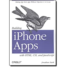 Building iPhone Apps with HTML, CSS, and JavaScript: Making App Store Apps Without Objective-C or Cocoa by Jonathan Stark (29-Jan-2010) Paperback