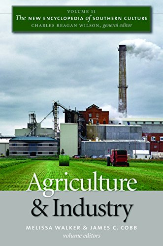 The New Encyclopedia of Southern Culture: Volume 11: Agriculture and Industry (English Edition)