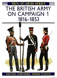 001: The British Army on Campaign, 1816-1902 (I): 1816-53  (Osprey Men-at-arms Series): 1816-53 Bk. 1