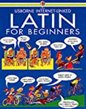 Latin for Beginners: Internet Linked (Usborne Language Guides)