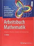 Arbeitsbuch Mathematik: Aufgaben, Hinweise, Lösungen und Lösungswege - Tilo Arens