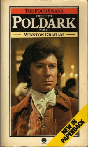 The Four Swans: A Novel of Cornwall, 1795-1797 (Poldark 6) by Winston Graham (1977-04-20)