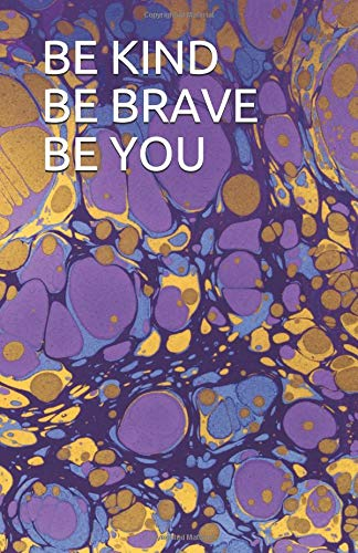 BE KIND BE BRAVE BE YOU: Notebook journal diary: pastel - 5.06