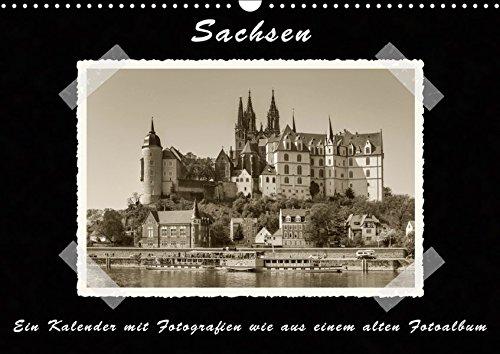 Sachsen (Wandkalender 2019 DIN A3 quer): Ein Kalender mit Fotografien wie aus einem alten Fotoalbum...