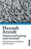 Elemente und Ursprünge totaler Herrschaft: Antisemitismus - Imperialismus - Totale Herrschaft - Hannah Arendt