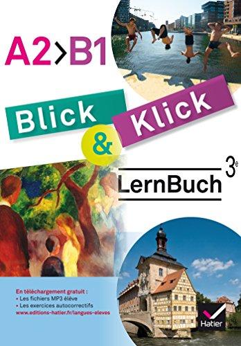 Blick und Klick - Allemand 3e anne LV2 d. 2017 - Cahier Manuel de l'lve