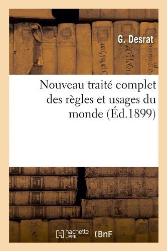 Nouveau traité complet des règles et usages du monde (Éd.1899)