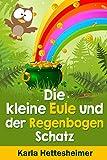 Die kleine Eule und der Regenbogenschatz