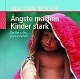 Ängste machen Kinder stark: Der Bestseller als Audiobook