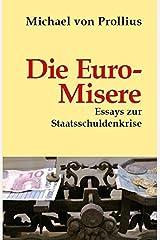 Die Euro-Misere: Essays zur Staatsschuldenkrise Gebundene Ausgabe