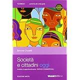 Società e cittadini oggi. Commerciale. Con espansione online. Per le Scuole superiori