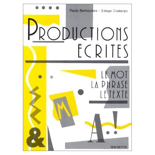 PRODUCTIONS ECRITES. Le mot, la phrase, le texte