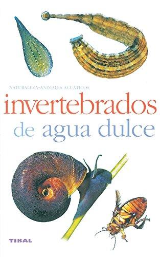 Invertebrados De Agua Dulce(Naturaleza-Animales Acuaticos) por Aa.Vv.