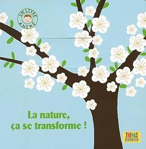 """Afficher """"La Nature, ça se transforme !"""""""