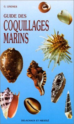 GUIDE DES COQUILLAGES MARINS. Description, répartition, systématique, 2ème édition 1989