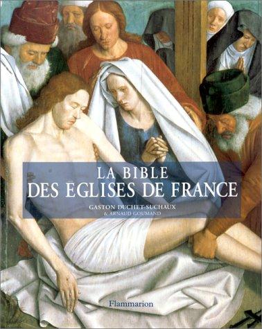 La Bible des églises de France par Gaston Duchet-Suchaux