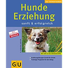 Hunde-Erziehung sanft & erfolgreich (Tierratgeber)