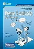 Neue Logicals für Kinder: Knifflige Denksportaufgaben Band 2 (3. bis 6. Klasse) - Caroline Finster-Setzler, Bernd Riemke