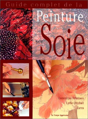 Guide complet de la peinture sur soie
